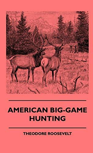 9781444648737: American Big-Game Hunting