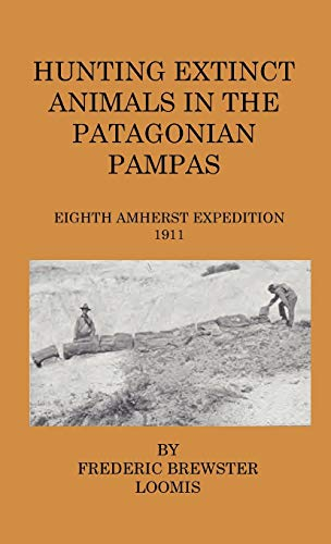 9781444648980: Hunting Extinct Animals In The Patagonian Pampas
