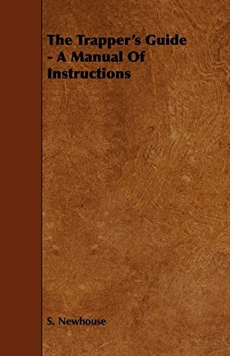 9781444650990: The Trapper's Guide - A Manual of Instructions