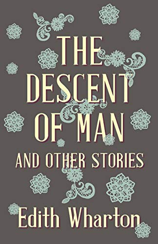 The Descent of Man and Other Stories: Edith Wharton