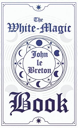 9781444651560: The White-Magic Book