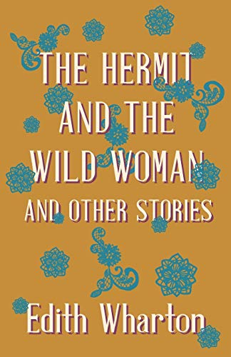 9781444653663: The Hermit and the Wild Woman, and Other Stories
