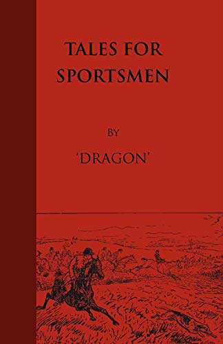 Tales For Sportsmen: Dragon