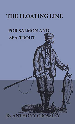 9781444655759: The Floating Line for Salmon and Sea-Trout
