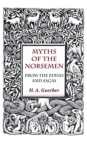 9781444657340: Myths Of The Norsemen - From The Eddas And Sagas