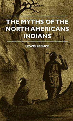 9781444658781: The Myths of the North American Indians