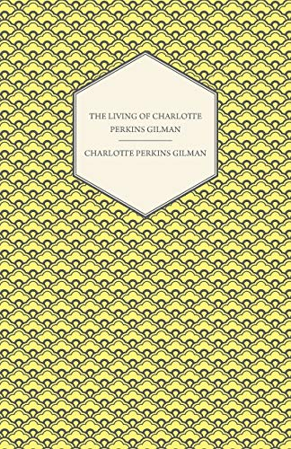 9781444659016: The Living of Charlotte Perkins Gilman - An Autobiography