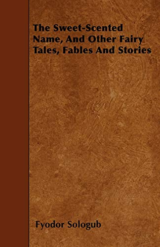 9781444666540: The Sweet-Scented Name, and Other Fairy Tales, Fables and Stories