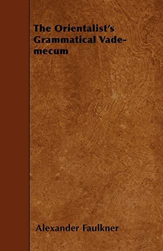 9781444666823: The Orientalist's Grammatical Vade-Mecum