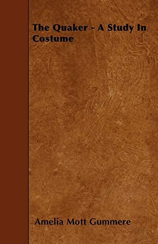9781444667820: The Quaker - A Study in Costume