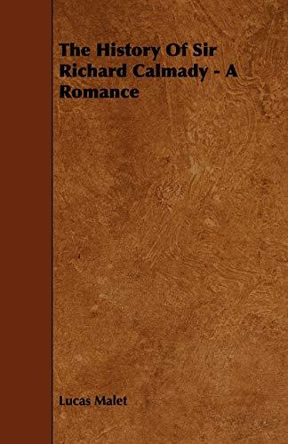The History Of Sir Richard Calmady - A Romance: Lucas Malet