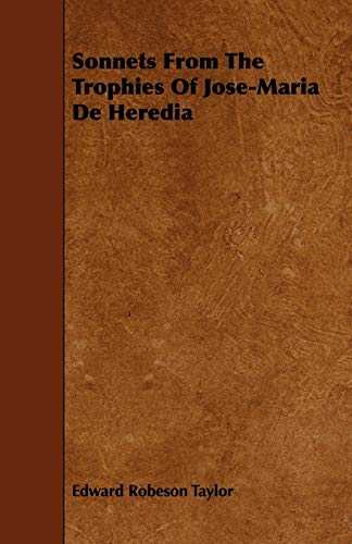 9781444674279: Sonnets From The Trophies Of Jose-Maria De Heredia