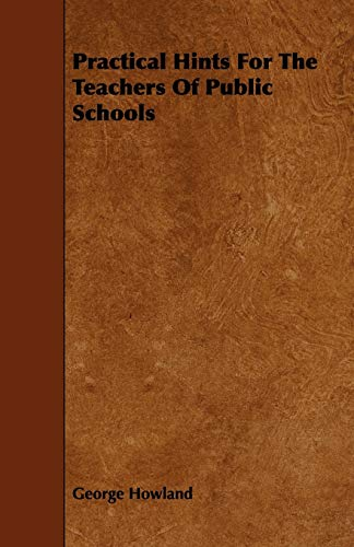 9781444676983: Practical Hints For The Teachers Of Public Schools
