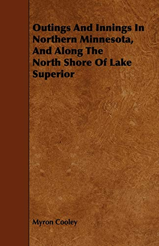 9781444678079: Outings And Innings In Northern Minnesota, And Along The North Shore Of Lake Superior