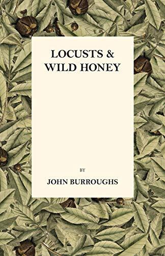 Locusts And Wild Honey: John Burroughs