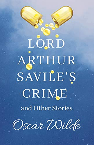 Lord Arthur Saviles Crime, Other Stories: Oscar Wilde