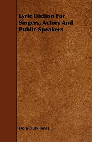 Lyric Diction For Singers, Actors And Public: Dora Duty Jones