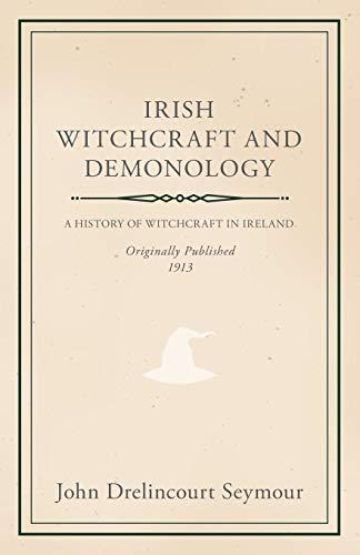 9781444681512: Irish Witchcraft and Demonology