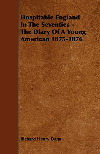 9781444682502: Hospitable England In The Seventies - The Diary Of A Young American 1875-1876