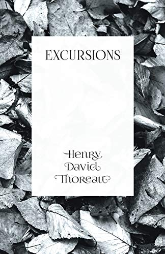 Excursions: Henry David Thoreau