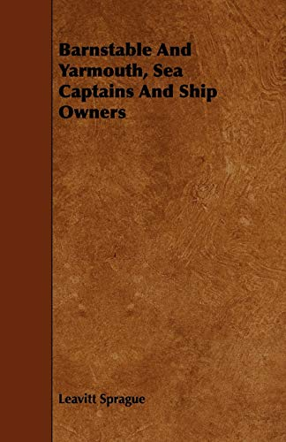 Barnstable And Yarmouth, Sea Captains And Ship Owners: Leavitt Sprague