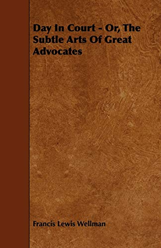9781444686746: Day In Court - Or, The Subtle Arts Of Great Advocates