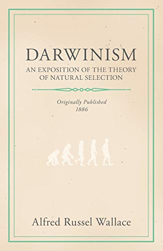 9781444686753: Darwinism - An Exposition of the Theory of Natural Selection