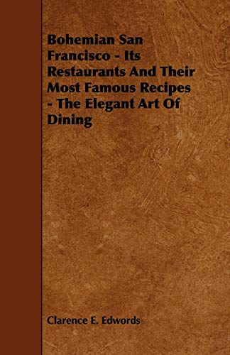 9781444688504: Bohemian San Francisco - Its Restaurants And Their Most Famous Recipes - The Elegant Art Of Dining
