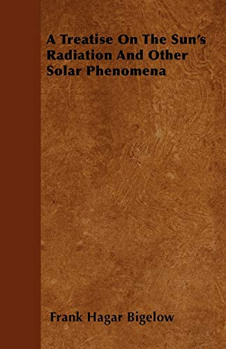9781444690484: A Treatise On The Sun's Radiation And Other Solar Phenomena