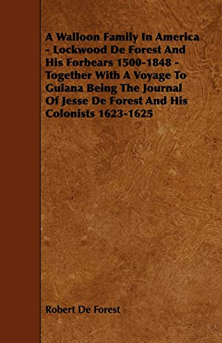 A Walloon Family In America - Lockwood: Robert De Forest