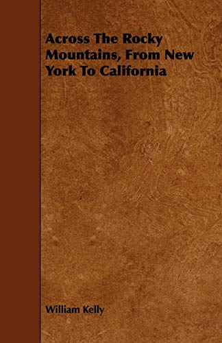 9781444690675: Across The Rocky Mountains, From New York To California