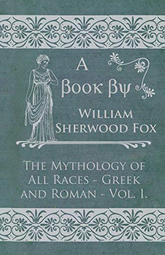 9781444694673: The Mythology of All Races - Greek and Roman - Vol. I.