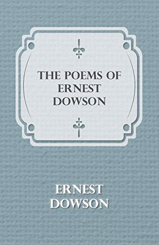 9781444695083: The Poems of Ernest Dowson
