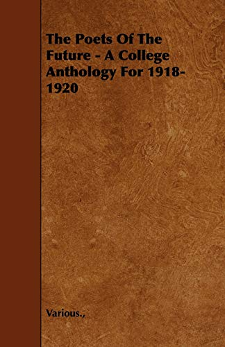 The Poets of the Future - A College Anthology for 1918-1920