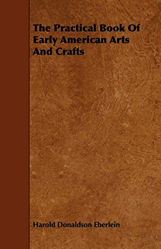 9781444695120: The Practical Book Of Early American Arts And Crafts