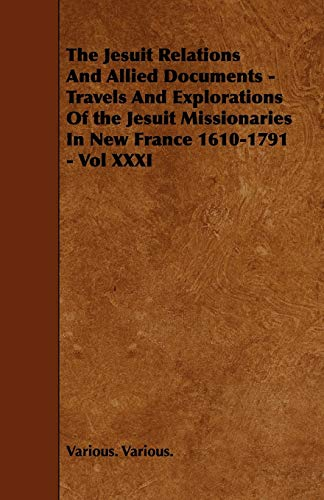 The Jesuit Relations And Allied Documents - Travels And Explorations Of the Jesuit Missionaries In ...