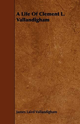 9781444697346: A Life Of Clement L. Vallandigham