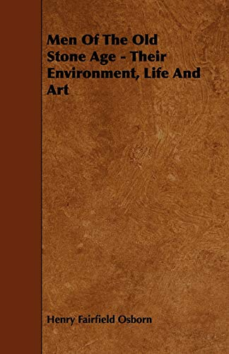 9781444697544: Men Of The Old Stone Age - Their Environment, Life And Art