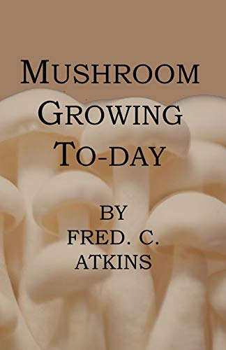 Mushroom Growing Today: Fred C. Atkins