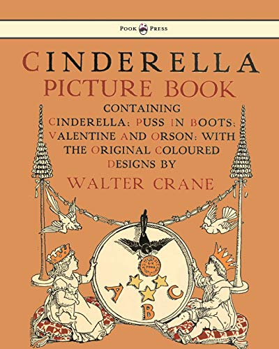 9781444699746: Cinderella Picture Book - Containing Cinderella, Puss in Boots & Valentine and Orson - the original coloured designs by Walter Crane