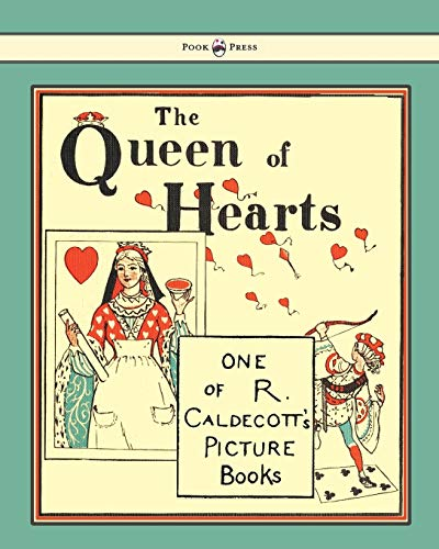 9781444699883: The Queen of Hearts - Illustrated by Randolph Caldecott