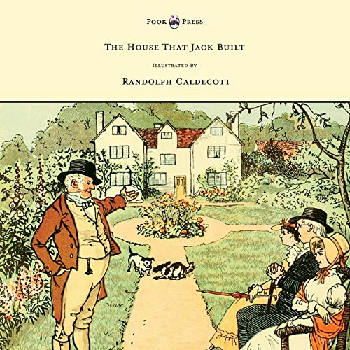 9781444699913: The House That Jack Built - Illustrated by Randolph Caldecott