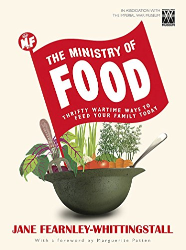 9781444700350: The Ministry of Food: Thrifty Wartime Ways to Feed Your Family Today