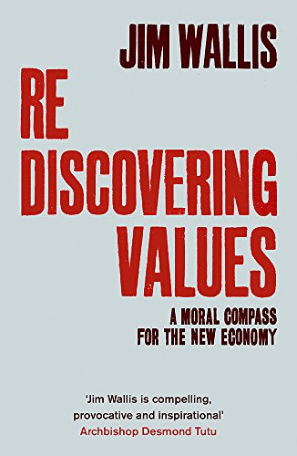 Rediscovering Values: A Moral Compass for the New Economy (144470172X) by Jim Wallis