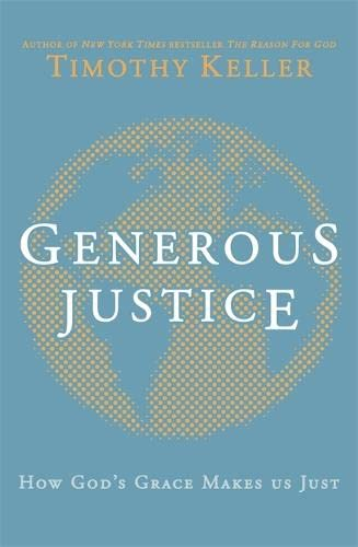 9781444702101: Generous Justice: How God's Grace Makes Us Just