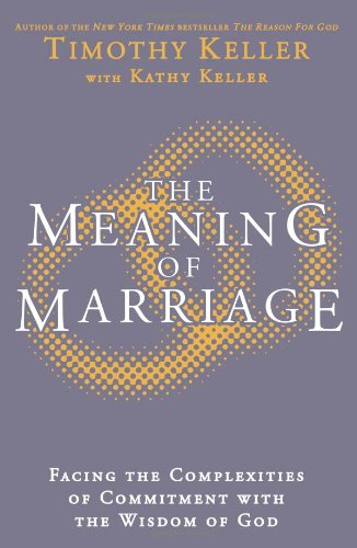9781444702156: Meaning of Marriage: Facing the Complexities of Commitment with the Wisdom of God