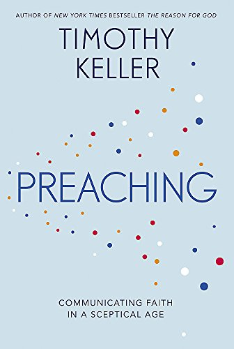 9781444702170: Preaching: Communicating Faith in an Age of Scepticism