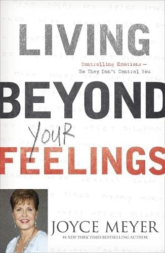 9781444703306: Living Beyond Your Feelings: Controlling Emotions So They Don't Control You