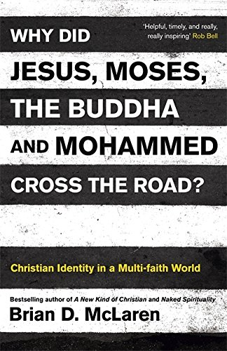 9781444703672: Why Did Jesus, Moses, the Buddha, and Mohammed Cross the Road?