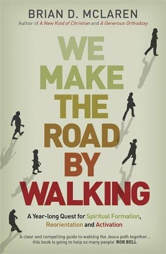 9781444703702: We Make the Road by Walking: A Year-Long Quest for Spiritual Formation, Reorientation and Activation